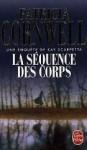 La séquence des corps - Patricia Cornwell, Andrea H. Japp