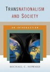 Transnationalism and Society: An Introduction - Michael C. Howard