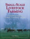 Small-Scale Livestock Farming: A Grass-Based Approach for Health, Sustainability, and Profit - Carol Ekarius