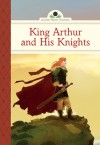 King Arthur and His Knights - Diane Namm, Marcos Calo