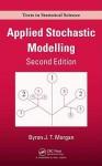 Applied Stochastic Modelling - Byron J.T. Morgan