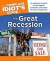 The Complete Idiot's Guide to the Great Recession - Tom Gorman