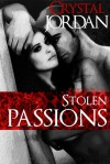 Stolen Passions - Crystal Jordan