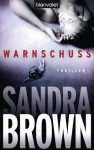 Warnschuss: Thriller (German Edition) - Sandra Brown, Christoph Göhler