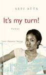 It's My Turn! - Sefi Atta, Eva Plorin