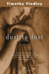 Dust to dust: stories - Timothy Findley