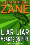 Liar, Liar, Hearts on Fire - Jennifer Zane