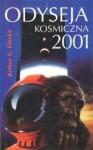 Odyseja kosmiczna 2001 (Odyseja Kosmiczna, #1) - Jędrzej Polak, Arthur C. Clarke