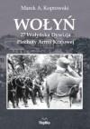 Wołyń. 27 Wołyńska Dywizja Piechoty Armii Krajowej - Marek A. Koprowski