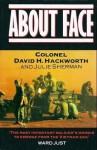 About Face - David H. Hackworth, Julie Sherman, Ward Just