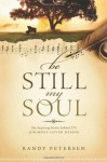Be Still, My Soul: The Inspiring Stories Behind 175 of the Most-Loved Hymns - Randy Petersen