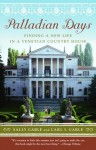 Palladian Days: Finding a New Life in a Venetian Country House - Sally Gable, Carl I. Gable