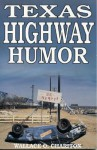 Texas Highway Humor - Wallace O. Chariton