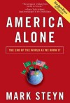 America Alone: The End of the World As We Know It - Mark Steyn