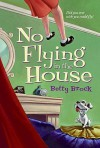 No Flying In The House (Turtleback School & Library Binding Edition) (Harper Trophy Books) - Betty Brock