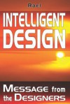 Intelligent Design: Message from the Designers - Raël