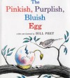 The Pinkish, Purplish, Bluish Egg - Bill Peet