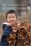 The Everyday Lives of Young Children: Culture, Class, and Child Rearing in Diverse Societies - Jonathan Tudge