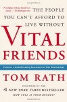 Vital Friends: The People You Can't Afford to Live Without - Tom Rath