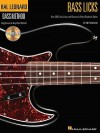 Bass Licks: Over 200 Licks, Lines, and Grooves in Many Rhythmic Styles (Hal Leonard Bass Method) - Ed Friedland