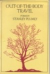 Out-Of-The-Body Travel - Stanley Plumly