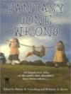Fantasy Gone Wrong - Martin H. Greenberg