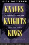 Knaves, Knights, & Kings - Dick Dotterer, William Shakespeare