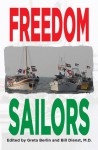 Freedom Sailors: The Maiden Voyage of the Free Gaza movement and how we succeeded in spite of ourselves - Greta Berlin, William L. Dienst