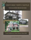 Historic New Castle Neighborhoods: North Jefferson and North Mercer Hill Houses (Volume 1) - Susan Urbanek Linville