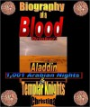 Biography of a Blood Drinker: Aladdin 1,001 Arabian Nights and The Templar Knights - CHRISTINA
