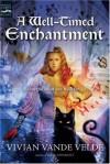 A Well-Timed Enchantment (Magic Carpet Books) - Vivian Vande Velde