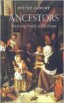 Ancestors: The Loving Family in Old Europe - Steven E. Ozment