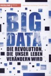 Big Data: Die Revolution, die unser Leben verändern wird - Viktor Mayer-Schönberger, Kenneth Cukier