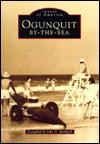 Ogunquit By-The-Sea - John D. Bardwell