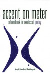 Accent on Meter: A Handbook for Readers of Poetry - Joseph Powell, Mark Halperin