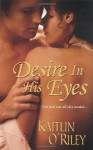 Desire In His Eyes - Kaitlin O'Riley
