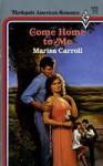 Come Home to Me - Marisa Carroll