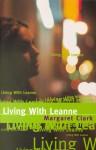 Living with Leanne - Margaret Clark