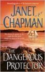 The Dangerous Protector - Janet Chapman