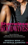 Shameless Hoodwives - Meesha Mink, De'nesha Diamond
