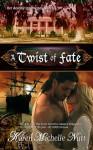 A Twist of Fate - Karen Michelle Nutt