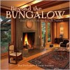 Beyond the Bungalow: Grand Homes in the Arts & Crafts Tradition - Paul Duchscherer