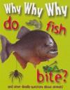 Why Why Why Do Fish Bite? - Mason Crest Publishers
