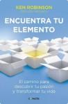 Encuentra tu elemento (Spanish Edition) - Ken Robinson