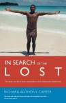 In Search of the Lost: The Death and Life of Seven Peacemakers of the Melanesian Brotherhood - Richard Carter