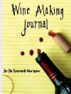 Wine Making Journal, for the homemade wine maker - Adam Courtney