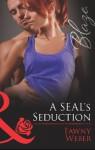 A SEAL's Seduction (Mills & Boon Blaze) (Uniformly Hot! - Book 34) - Tawny Weber