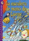 La escalera de mano de Lucas (Luke's Own Ladder), Level P (Lightning Readers (Spanish)) (Spanish Edition) - Su Swallow, Barbara Nascimbeni