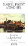 Autour de la recherche: lettres - Marcel Proust, André Gide, Pierre Assouline