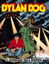 Dylan Dog n. 108: Il guardiano della memoria - Tiziano Sclavi, Carlo Ambrosini, Angelo Stano
